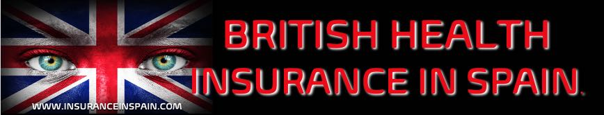 The best British Health Insurance policies in Spain in English for Expats living, working or needing residency in Spain.