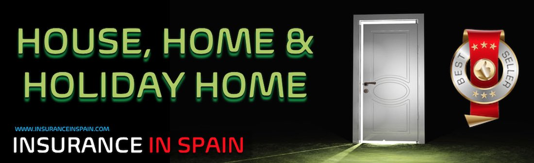 BEST SELLING HOUSE, HOME AND HOLIDAY HOME INSURANCE IN SPAIN FOR EXPATS IN ENGLISH